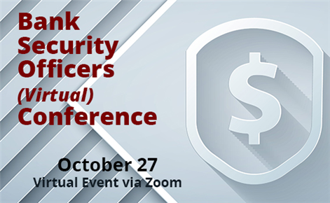 Bank Security Officers (Virtual) Conference