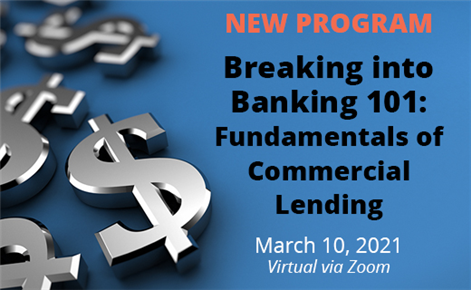 Breaking into Banking 101: Fundamentals of Commercial Lending